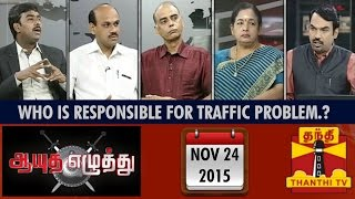 Ayutha Ezhuthu - Who is Responsible for Traffic Problem : DMK or ADMK.? (24/11/2015)