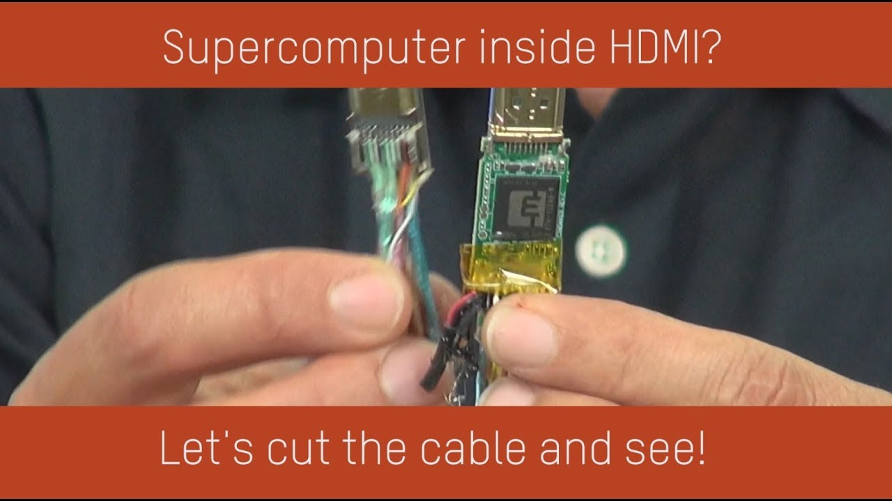 Supercomputer Inside Hdmi Cable  Let U0026 39 S Cut The Cable And