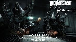 Raid On Deathshead Base | Wolfenstein New Order | Part 1