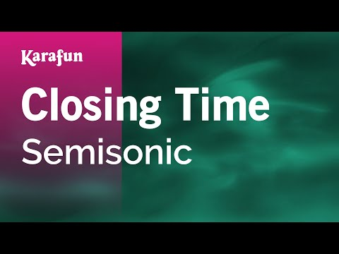 Karaoke Closing Time - Semisonic *