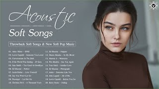 Acoustic Soft Songs 2020 | Throwback Soft Songs & New Soft Pop Music | Best Soft Hits
