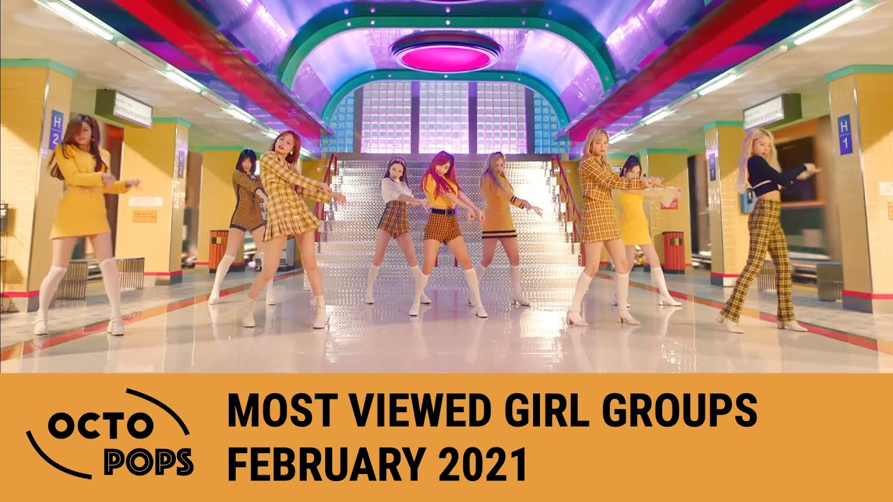 [TOP 100] MOST VIEWED KPOP GIRL GROUP MUSIC VIDEOS (February 2021)