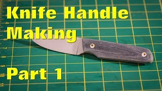 Making a Knife Handle Pt 1 - Fasteners