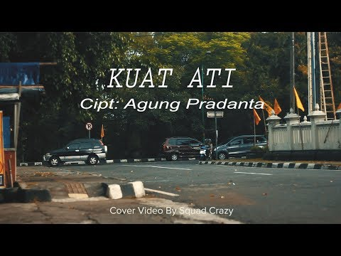 Free Download Kuat Ati - Agung Pradanta (unofficial Music) By Squad Crazy Mp3 dan Mp4