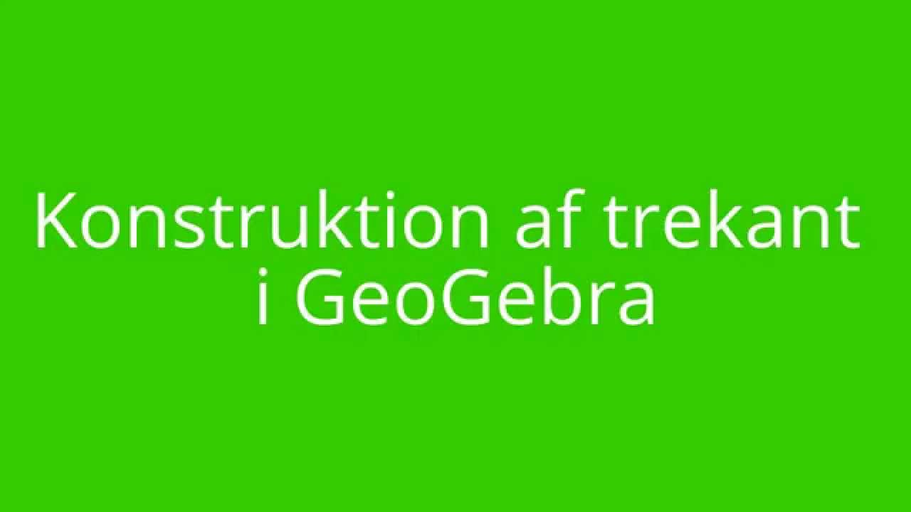 GeoGebra - Konstruktion af trekant 1