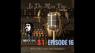 In The Mean Time - Radio Show | Season 1 | Episode 16 | E-male | Pt.2 | CurlyLoxx