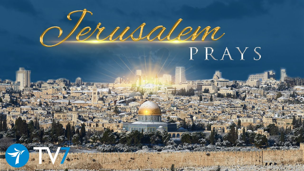 Jerusalem Prays - My house shall be called a house of prayer for all nations