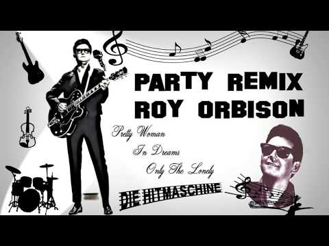 HIT-MASCHINE ROY ORBISON party remix