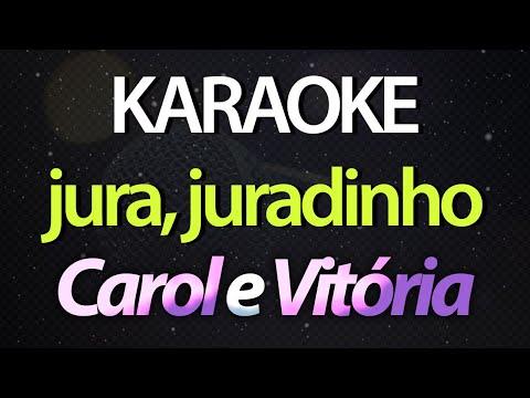 JURA JURADINHO Karaoke  - Carol e Vitória