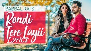 Rondi Tere Layi Lyrics| Full Lyrical Video | Babbal Rai | Pav Dharia | Preet Hundal | Speed Records