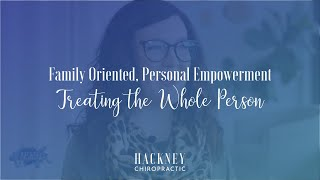 Family Oriented, Personal Empowerment, Treating the Whole Person | Hackney Chiropractic | Edmond, OK