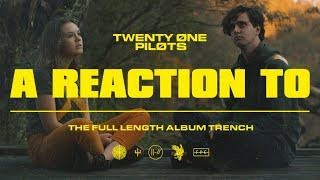 A Reaction To Trench by Twenty One Pilots