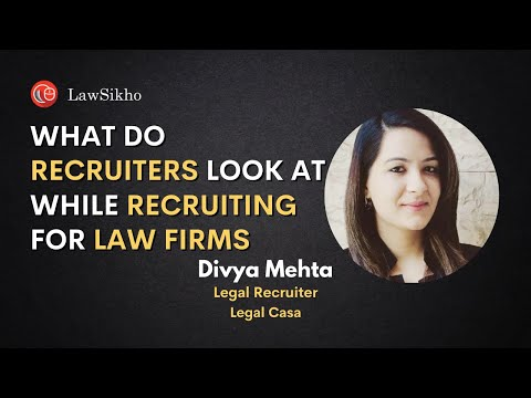 What Do Recruiters Look At While Recruiting For Law Firms | Divya Mehta | An Hour With LawSikho