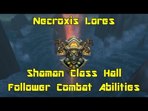 WoW: Legion [Beta] - Shaman Class Campaign Bonus - Follower Combat Abilities - Necroxis Lores