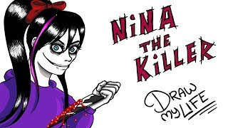 NINA THE KILLER | Draw My Life