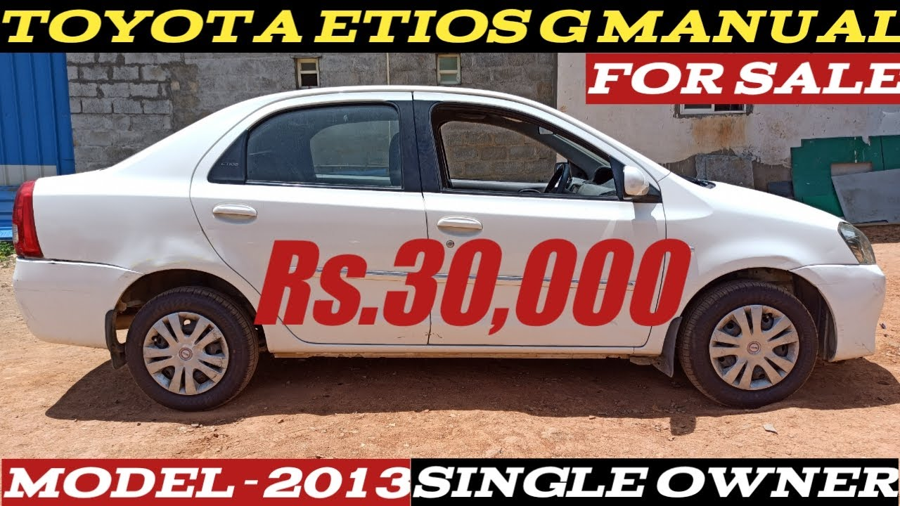 Toyota Etios G    For Sale Rs.30,000 Only   Fuel type petrol