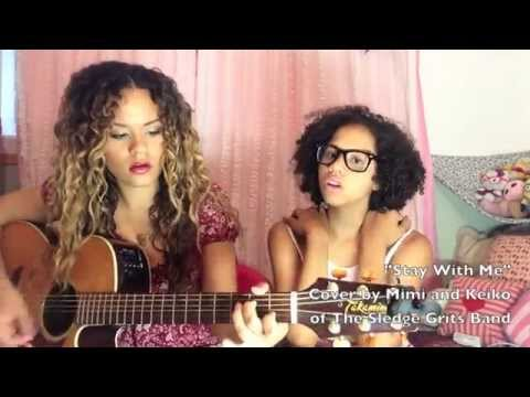 """""""Stay With Me"""" Sam Smith Cover- Mimi and Keiko of the Sledge Grits Band"""