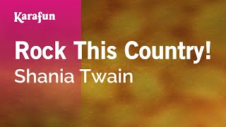 Karaoke Rock This Country! - Shania Twain *