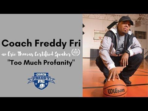 TOO MUCH PROFANITY   Coach Freddy Fri   Eric Thomas Certified Speaker