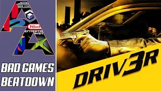 Driv3r: THE BEST-WORST GAME EVER?|Bad Games Beatdown