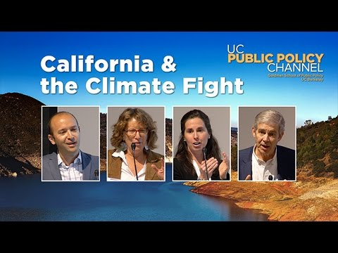 California and the Climate Fight:  Cal Day 2017  -- UC Public Policy Channel