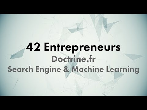 CONF@42 - 42 Entrepreneurs - Doctrine.fr - Search Engine & Machine Learning