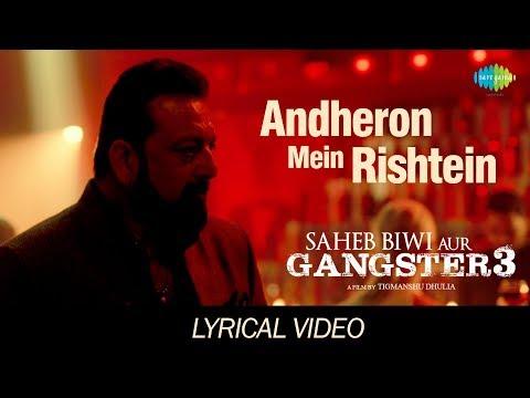 Andheron Mein Rishtey | Lyrical | Saheb Biwi Aur Gangster 3 |Arijit Singh|Sanjay, Jimmy, Chitrangada Mp3