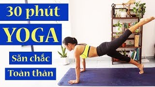 Yoga giảm cân 30 phút Vinyasa Yoga săn chắc toàn thân | Yoga Tại Nhà  | Yogi Travel VN