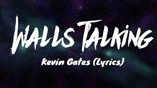 Kevin Gates - Walls Talking (Lyrics)