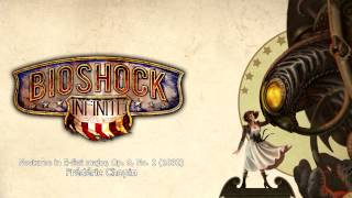 Bioshock Infinite Music - [Finky] Nocturne in E-flat major, Op. 9, No. 2 (1832) by Frédéric Chopin