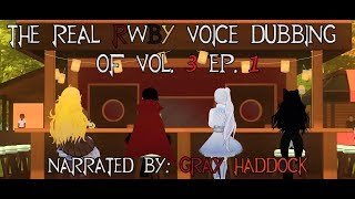 The Real RWBY Voice Dubbing Of Vol. 3 Ep. 1 (RTX 2018 Voice Dub)
