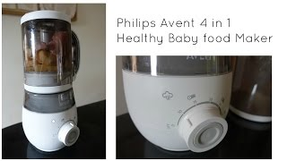 Philips Avent 4 In 1 Healthy Baby Food Maker Youtube