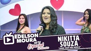 Baixar Nikitta Souza - Amar Quem Não Merece | Edelson Moura na TV 109 (Dia das Mães)