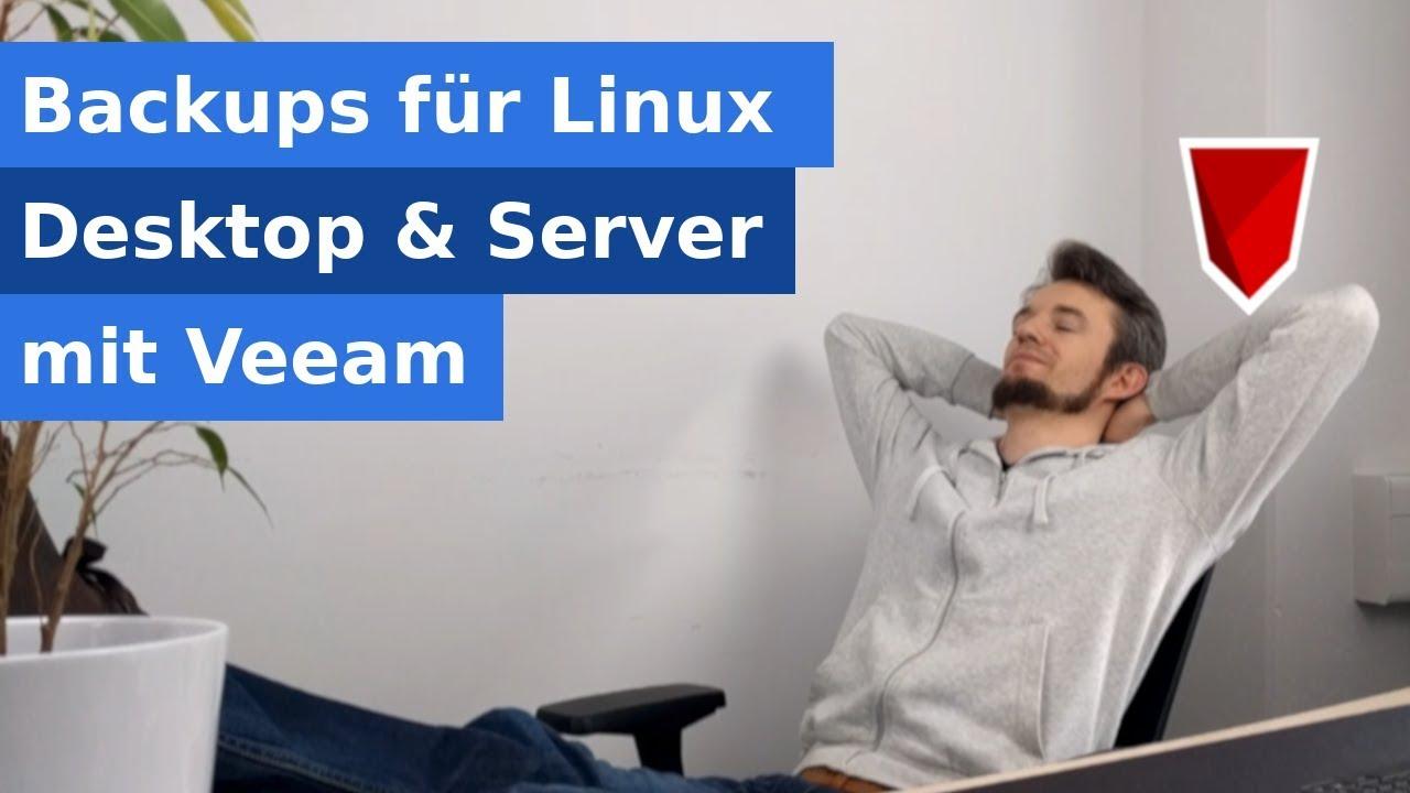 Kostenlose Backups für Linux Desktops und Server mit VEEAM