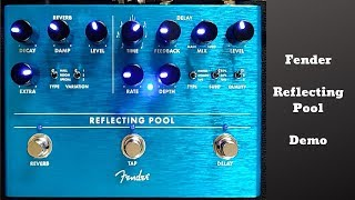 Fender Reflecting Pool Delay and Reverb | Demo by Taylor Schlupp