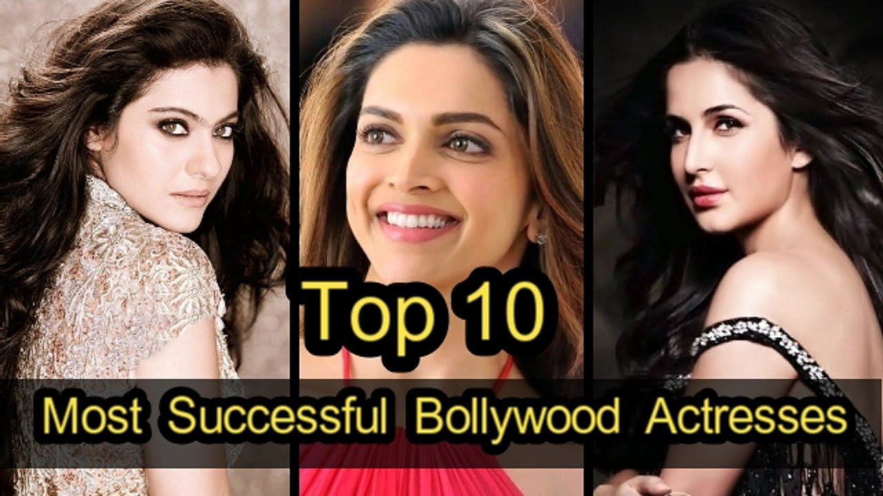 Bollywood Actresses Top 10 Most Successful Bollywood Actresses