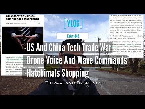 US And China Trade War And Drone Gesture Controls Plus Hatchimals Shopping