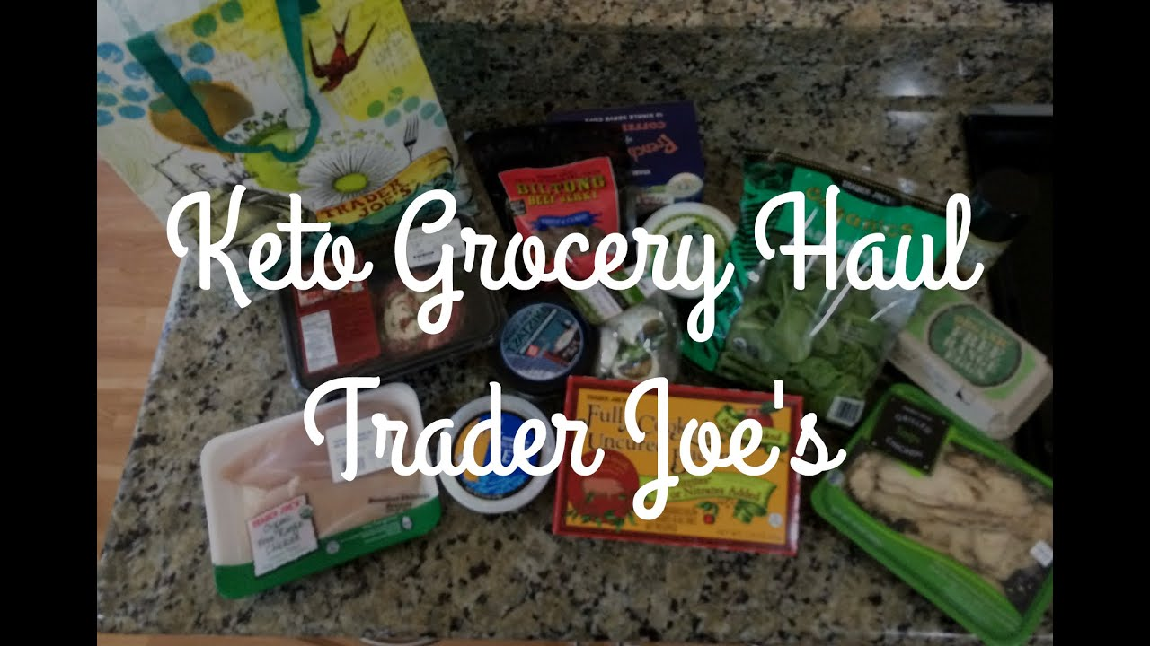 Keto Trader Joe's Grocery Haul - Weight Loss - Low Carb ...