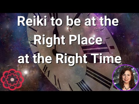 Reiki To Be At The Right Place At The Right Time