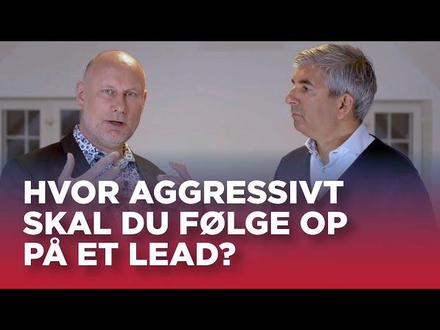 #36: Hvor aggressivt skal du følge op på et lead?