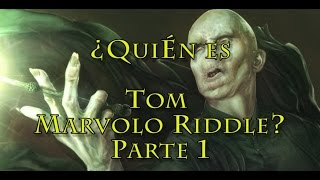 ¿Quién es Tom Marvolo Riddle? (Lord Voldemort) (Harry Potter)