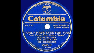1934 Ben Selvin - I Only Have Eyes For You (Howard Phillips, vocal)