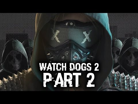 Watch Dogs 2 Gameplay Walkthrough Part 2 - TERRIBLE TRAILER (Full Game) #WatchDogs2
