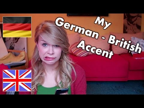 Accent Tag - My British / German Accent Thing