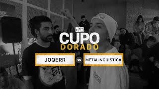 METALINGÜISTICA vs. JOQERR: Semifinal - DEM Cupo Dorado 2019