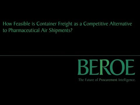 Container Freight V/S Air Shipments for the Pharma industry| Beroe