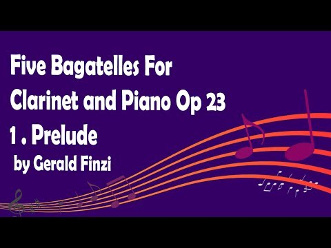 Five Bagatelles For Clarinet and Piano Op 23 1. Prelude by Gerald Finzi