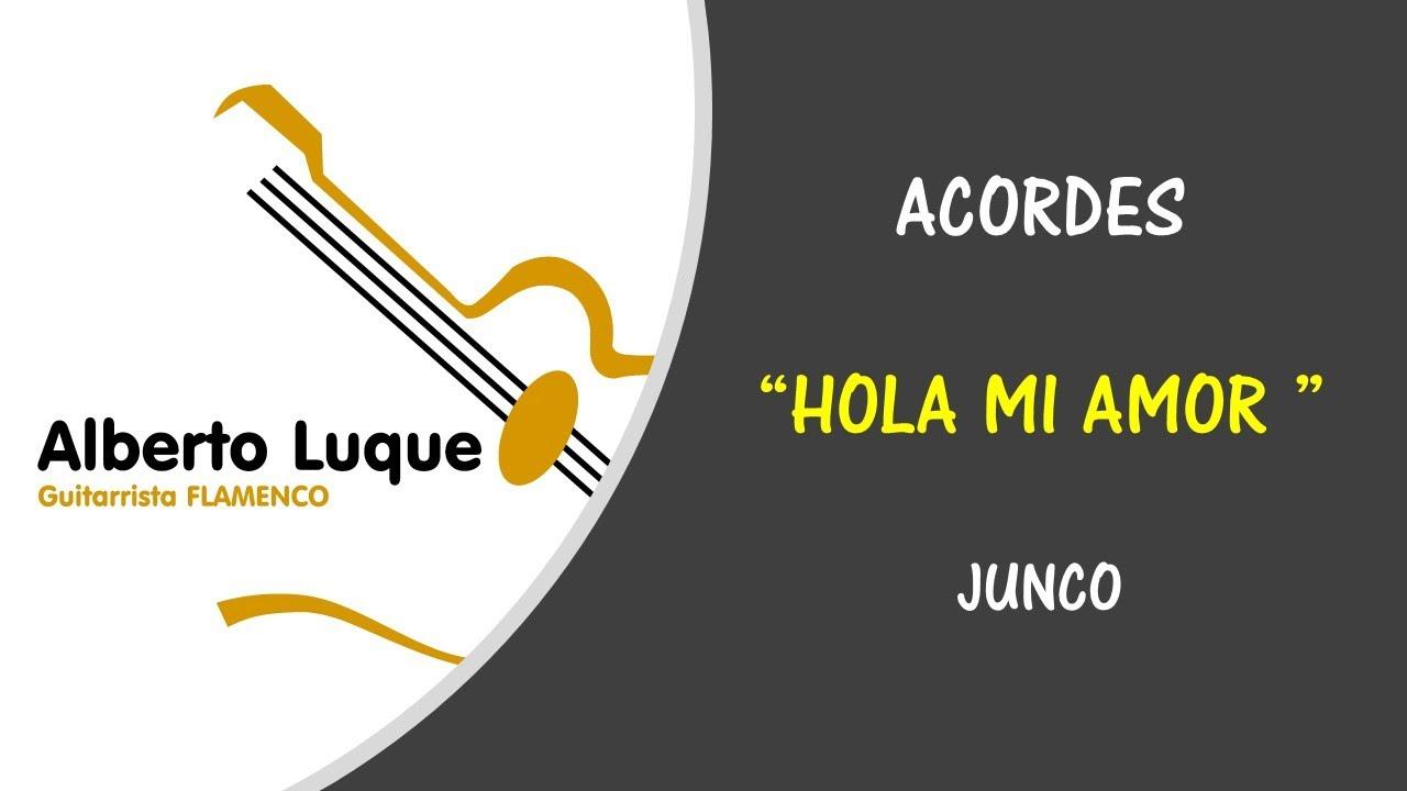 Acordes Rumba Hola Mi Amor De Junco Youtube