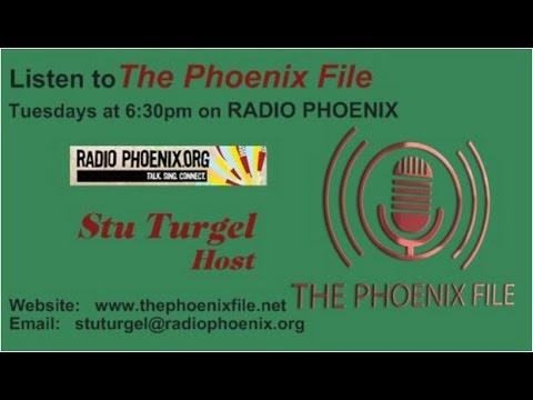 THE PHOENIX FILE Jan 3, 2017 hosted by Stu Turgel with guest