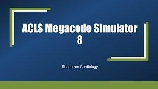 ACLS Megacode Simulator 8